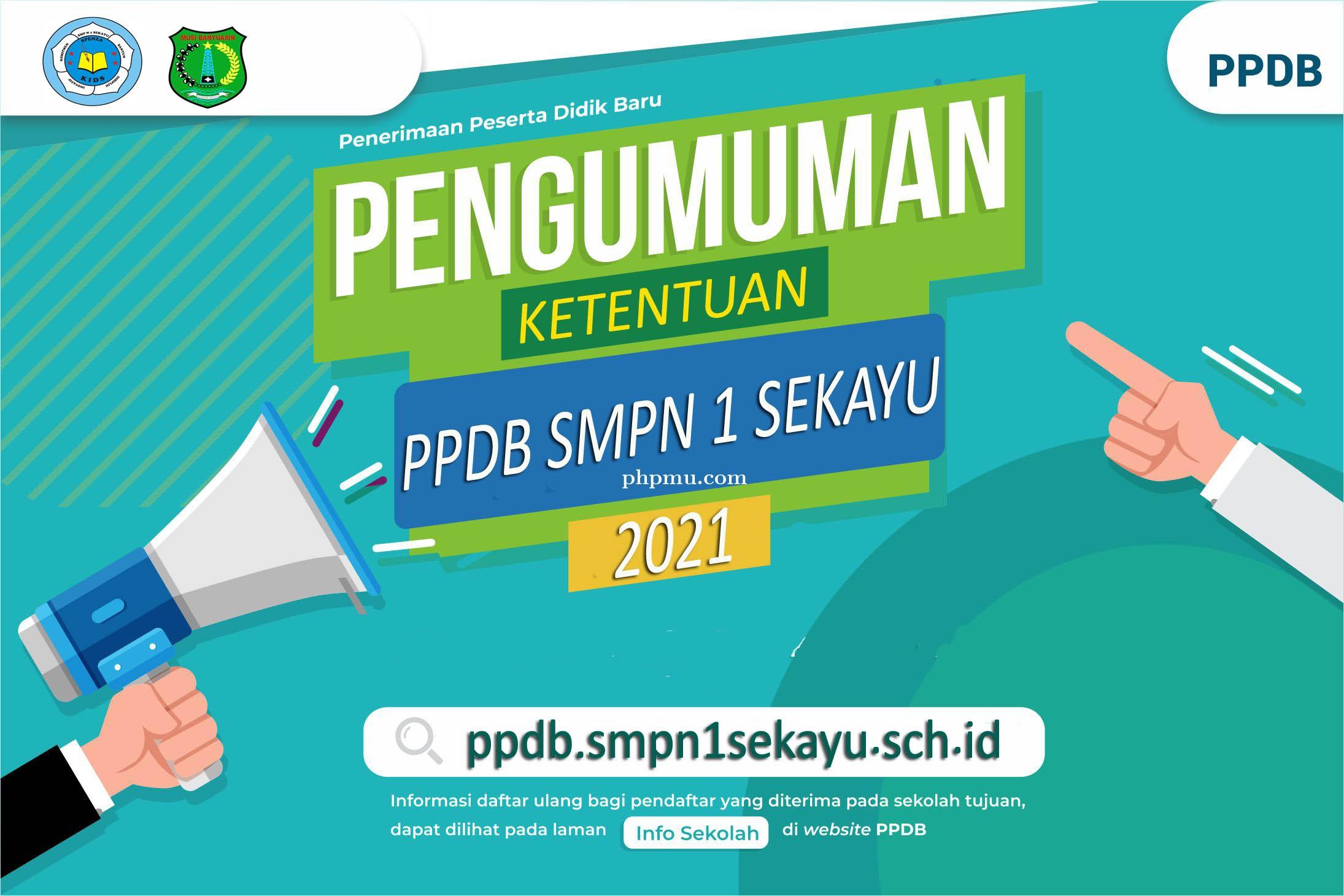 Ketentuan Penerimaan Peserta Didik Baru (PPDB) SMP Negeri 1 Sekayu Tahun Pelajaran 2021/2022